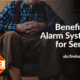 Benefits of Alarm Systems for Seniors