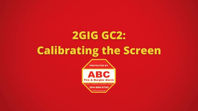 2GIG GC2 Calibrating the Screen