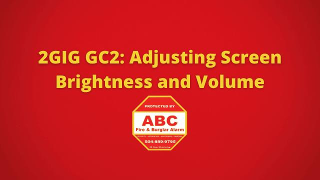 2GIG GC2 Adjusting Screen Brightness and Volume