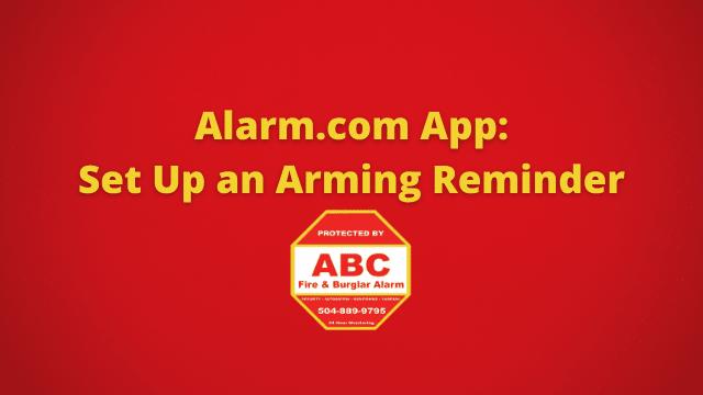 Alarm.com App Set Up an Arming Reminder