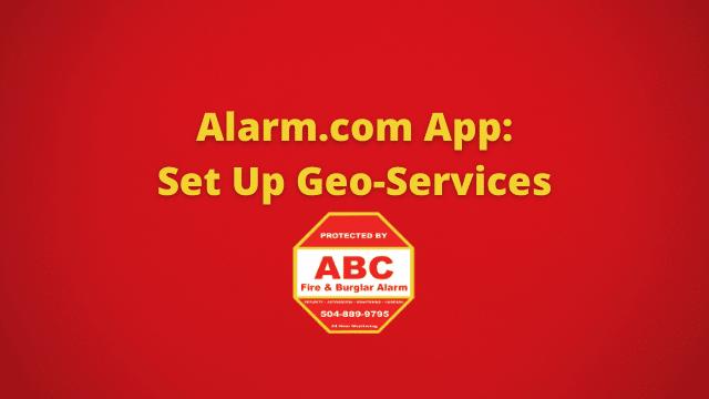 Alarm.com App Set Up Geo-Services